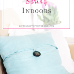 5 Ways to Bring Spring Indoors