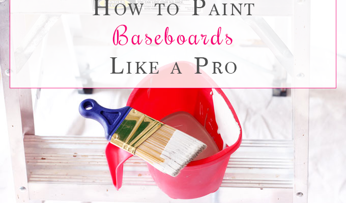 How to Paint Baseboards Like a Pro