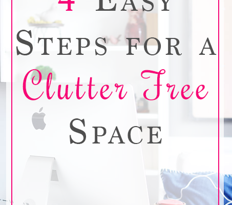 4 Easy Steps for a Clutter Free Space {With FREE Printable!}