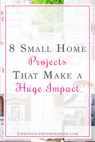 8-Small-Home-Projects-that-Make-a-Huge-Impact, quick and easy home projects, easy diy projects, small home projects, small home project tutorials, home projects on a budget, home projects DIY, diy projects for the home, diy projects for the home easy