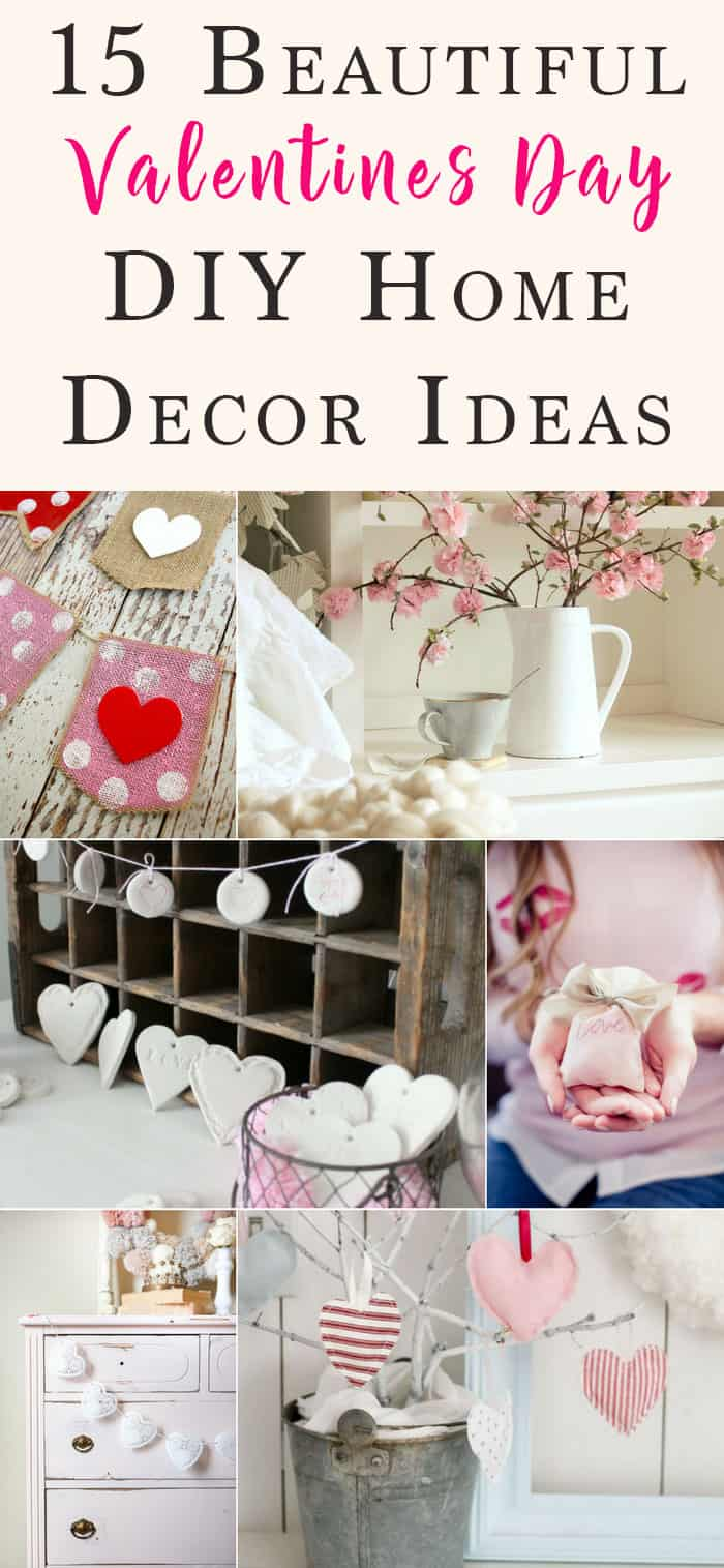 Do It Yourself Home Decorating Ideas: 15 Beautiful DIY Valentine's Day Projects
